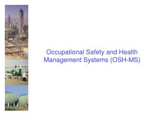 Occupational Safety and Health Management Systems OSH-MS