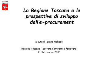 La Regione Toscana e le prospettive di sviluppo  dell�e-procurement