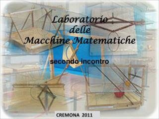 Laboratorio  delle  Macchine Matematiche secondo incontro