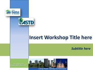 Insert Workshop Title here