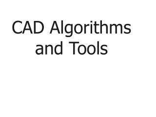CAD Algorithms and Tools