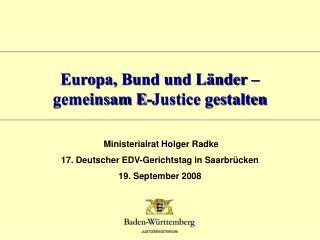 Europa, Bund und Länder – gemeinsam E-Justice gestalten