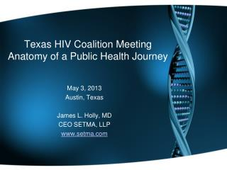 Texas HIV Coalition Meeting  Anatomy of a Public Health Journey