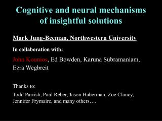 Cognitive and neural mechanisms  of insightful solutions