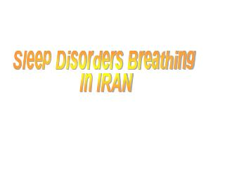 Sleep Disorders Breathing  In IRAN