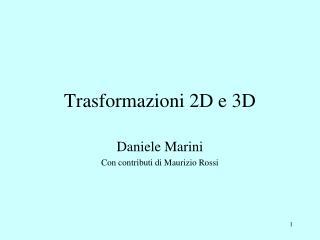 Trasformazioni 2D e 3D
