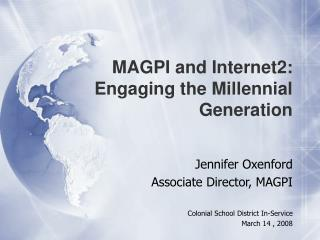 MAGPI and Internet2: Engaging the Millennial Generation