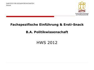 Fachspezifische Einführung &  Ersti -Snack B.A . Politikwissenschaft