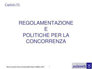 REGOLAMENTAZIONE  E  POLITICHE PER LA CONCORRENZA