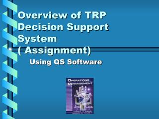 Overview of TRP Decision Support System ( Assignment)