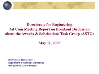 By Professor Henry Foley Department of Chemical Engineering Pennsylvania State University
