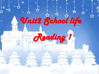 Unit2 School life    Reading 1