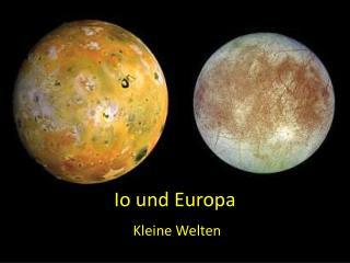 Io und  Europa
