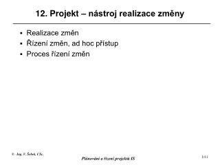 12. Projekt – nástroj realizace změny