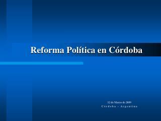Reforma Pol�tica en C�rdoba