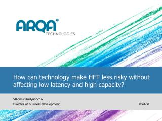 How can technology make HFT less risky without affecting low latency and high capacity?