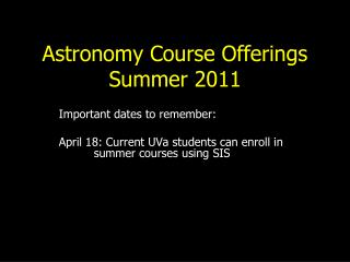 Astronomy Course Offerings  Summer 2011