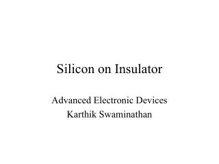 Silicon on Insulator