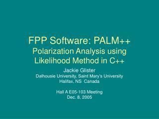 FPP Software: PALM++ Polarization Analysis using Likelihood Method in C++