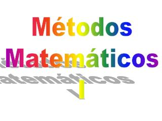 Métodos Matemáticos I