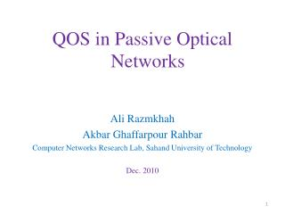 QOS in Passive Optical Networks Ali  Razmkhah Akbar  Ghaffarpour Rahbar