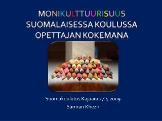 M o n i k u l t T u u r i s u u s   suomalaisessa koulussa opettajan kokemana