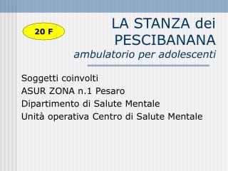 LA STANZA dei PESCIBANANA ambulatorio per adolescenti