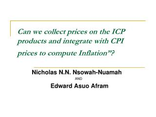 "Can we collect prices on the ICP products and integrate with CPI prices to compute Inflation""?"