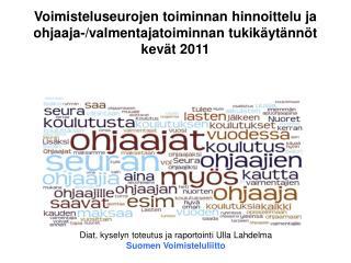 Voimisteluseurojen toiminnan hinnoittelu ja ohjaaja-/valmentajatoiminnan tukik�yt�nn�t kev�t 2011