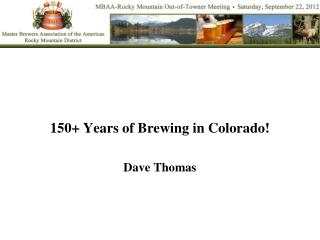 150+ Years of Brewing in Colorado! Dave Thomas