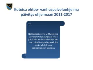 Kotoisa ehtoo- vanhuspalveluohjelma päivitys ohjelmaan 2011-2017