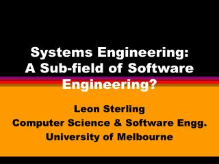 Systems Engineering: A Sub-field of Software Engineering?