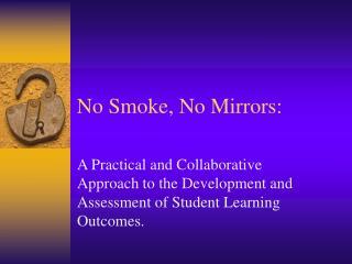 No Smoke, No Mirrors: