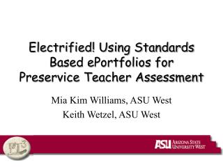 Electrified! Using Standards Based ePortfolios for Preservice Teacher Assessment