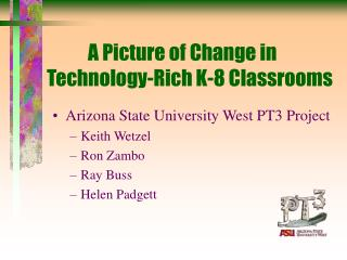 A Picture of Change in Technology-Rich K-8 Classrooms