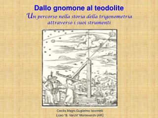 """Cecilia Magni,Guglielmo Iacomelli Liceo """"B. Varchi"""" Montevarchi (AR )"""