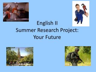 English II Summer Research Project:  Your Future