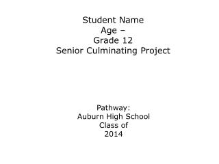 Student Name Age – Grade 12 Senior Culminating Project