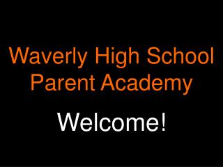 Waverly High School Parent Academy