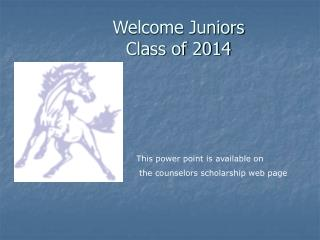 Welcome Juniors Class of 2014