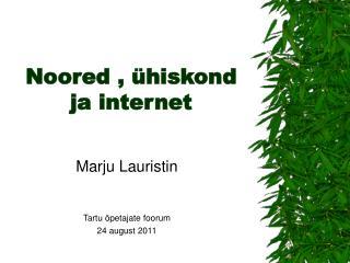 Noored , ühiskond ja internet