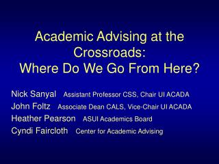 Academic Advising at the Crossroads: Where Do We Go From Here?