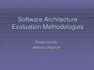 Software Architecture Evaluation Methodologies