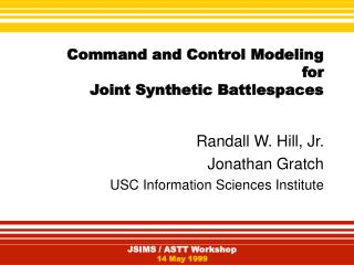 Command and Control Modeling  for  Joint Synthetic Battlespaces