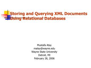 Storing and Querying XML Documents Using Relational Databases