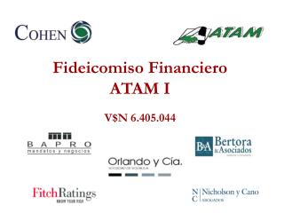 Fideicomiso Financiero  ATAM I V$N 6.405.044