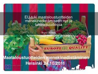 EU-tuki maataloustuotteiden menekinedistämiseen nyt ja tulevaisuudessa Bruno De Boni