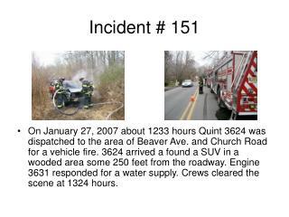 Incident # 151