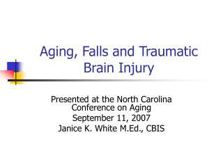 Aging, Falls and Traumatic Brain Injury