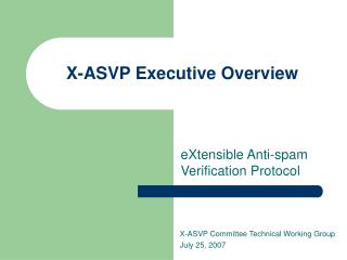 X-ASVP Executive Overview